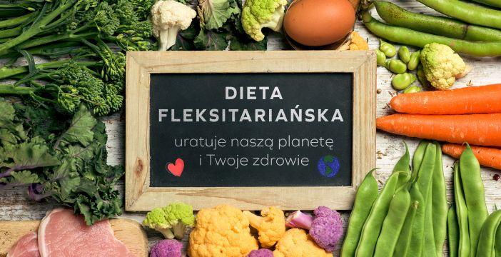 Fleksitarianizm - co to jest, zalety, wady, darmowy jadłospis